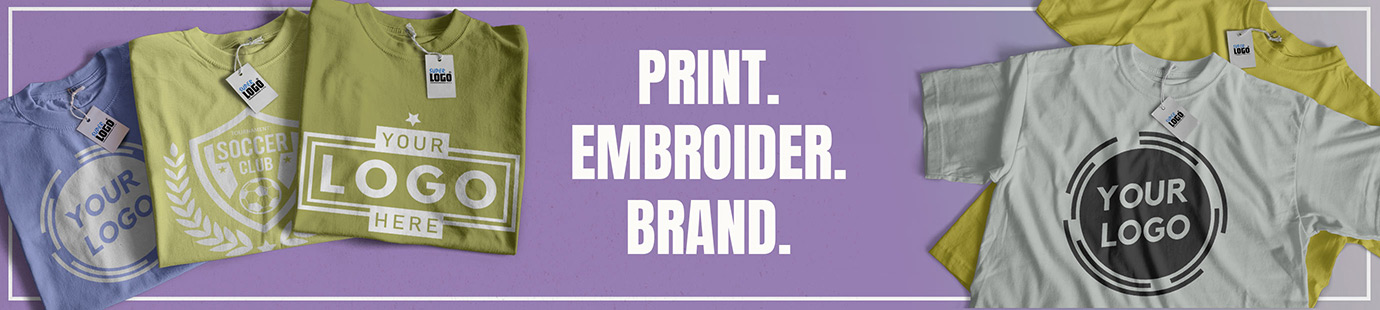 Print - Embroider - Brand